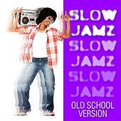 Play & Download Slow Jamz Old School Version by Various Artists | Napster