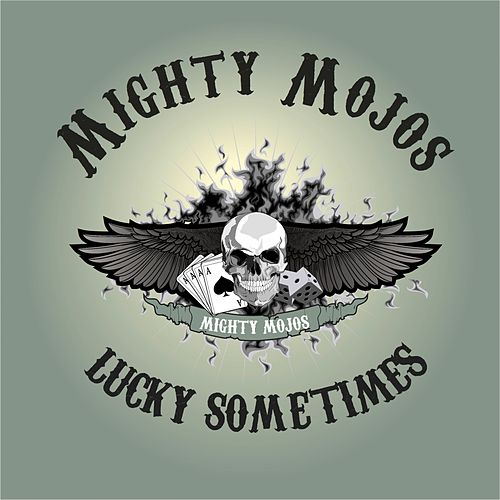 Play & Download Lucky Sometimes by Mighty Mojos | Napster