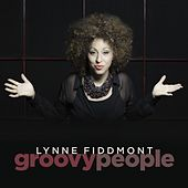 Groovy People by Lynne Fiddmont