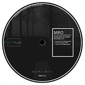 Play & Download Dancing in Dark Rooms by Miro | Napster