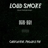 Play & Download Loud Smoke (feat. Project Pat) by Cheech | Napster