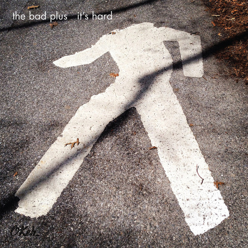 Play & Download It's Hard by The Bad Plus | Napster
