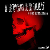Psychobilly: B Side Seductions, Vol. 10 by Various Artists
