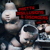 Play & Download Pretty Disillusions & Disorders, Vol. 13 by Various Artists | Napster