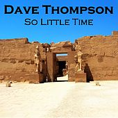 Play & Download So Little Time by Dave Thompson | Napster