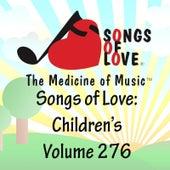 Songs of Love: Children's, Vol. 276 von Various Artists