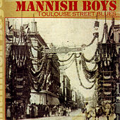 Play & Download Toulouse Street Blues by The Mannish Boys | Napster