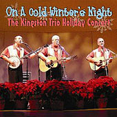 On a Cold Winter Night: The Kingston Trio Holiday Concert by The Kingston Trio