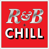 R&B + Chill by Various Artists