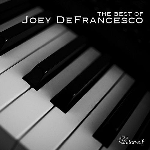 Play & Download The Best of Joey Defrancesco by Joey DeFrancesco | Napster