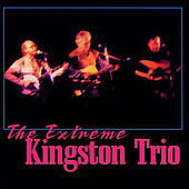The Extreme by The Kingston Trio