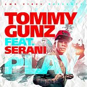 Play (feat. Serani) by Tommy Gunz