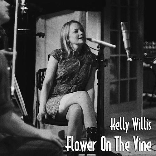 Flower on the Vine by Kelly Willis