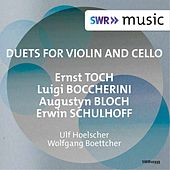 Play & Download Toch, Boccherini, Bloch & Schulhoff: Duets for Violin & Cello by Ulf Hoelscher | Napster