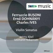 Busoni, Dohnányi & Ives: Violin Sonatas by Jenny Abel