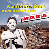 Play & Download 15 Autenticos Exitos Rancheros by Javier Solis | Napster