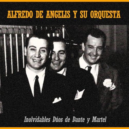 Play & Download Inolvidables Dúos de Dante y Martel by Alfredo De Angelis | Napster