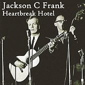 Play & Download Heartbreak Hotel by Jackson C. Frank | Napster