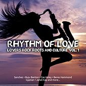 Play & Download Rhythm Of Love Lovers Rock Roots & Culture, Vol.1 by Various Artists | Napster