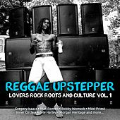 Reggae Upstepper Lovers Rock Roots & Culture, Vol.1 by Various Artists