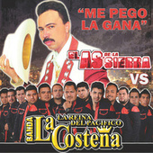 Play & Download Me Pego La Gana by El As De La Sierra | Napster