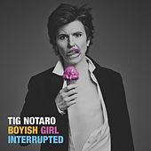 Boyish Girl Interrupted by Tig Notaro