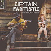 Captain Fantastic (Original Motion Picture Soundtrack) by Various Artists