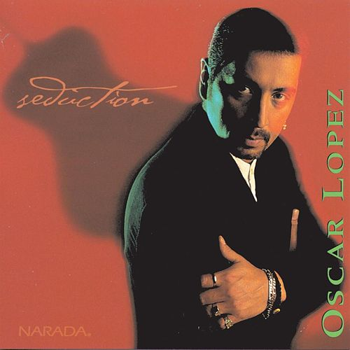 Play & Download Seduction by Oscar Lopez | Napster
