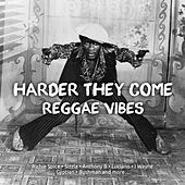 Play & Download Harder They come Reggae Vibes by Various Artists | Napster