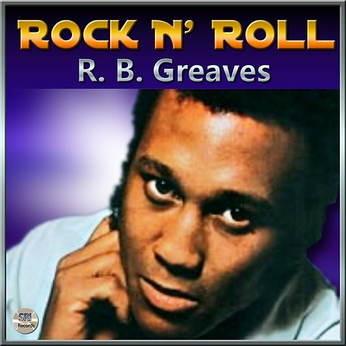 Play & Download Rock And Roll by R. B. Greaves | Napster