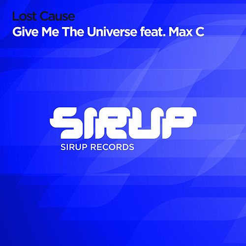 Play & Download Give Me the Universe (Feat. Max C) by Lost Cause   Napster