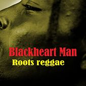 Blackheart Man Roots Reggae by Various Artists