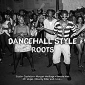 Dancehall Style Roots by Various Artists