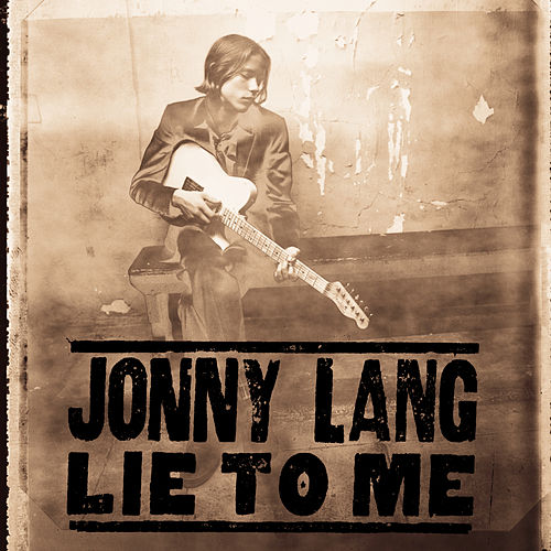Play & Download Lie To Me by Jonny Lang | Napster