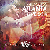 Play & Download Welcome to Atlanta Live 2014 by Seventh Wonder | Napster