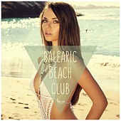 Play & Download Balearic Beach Club by Various Artists | Napster