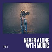 Never Alone With Music, Vol. 3 - Selection of Deep House by Various Artists