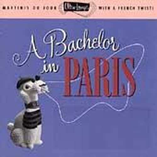 Ultra Lounge, Volume 10: A Bachelor In Paris by Various Artists