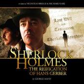 The Reification of Hans Gerber (Audiodrama Unabridged) by Sherlock Holmes