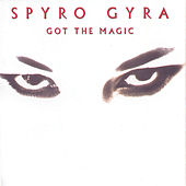 Play & Download Got the Magic by Spyro Gyra | Napster
