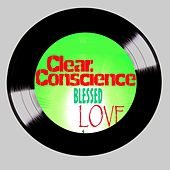 Play & Download Blessed Love by Clear Conscience | Napster
