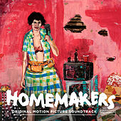 Homemakers Original Movie Soundtrack by Various Artists