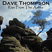 Play & Download Rise from the Ashes by Dave Thompson | Napster