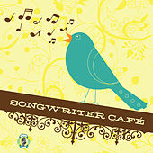 Songwriter Café by Various Artists