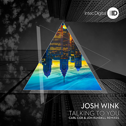 Play & Download Talking to You Remixes by Josh Wink | Napster