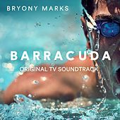Play & Download Barracuda (Original TV Soundtrack) by Bryony Marks | Napster