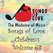 Play & Download Songs of Love: Children's, Vol. 63 by Various Artists | Napster