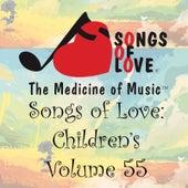 Songs of Love: Children's, Vol. 55 von Various Artists