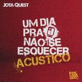 Play & Download Um Dia Pra Não Se Esquecer (Acústico) by Jota Quest | Napster