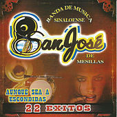 Play & Download Aunque Sea a Escondidas by Banda San Jose De Mesillas | Napster